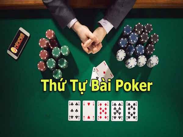 Thứ tự bài Poker người chơi cần nắm rõ